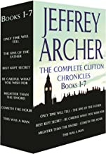 The Complete Clifton Chronicles, Books 1-7: Only Time Will Tell, The Sins of the Father, Best Kept Secret, Be Careful What You Wish For, Mightier than ... This Was a Man (The Clifton Chronicles)