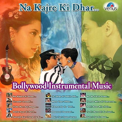 Amazon Com Na Kajre Ki Dhar Instrumental Bollywood Instrumental Music Various Artists Mp3 Downloads