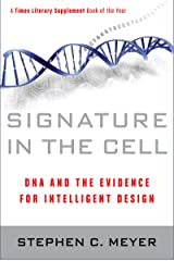 Signature in the Cell: DNA and the Evidence for Intelligent Design Kindle Edition