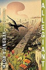 Allegiant (Divergent, Book 3) (Divergent Trilogy) Kindle Edition