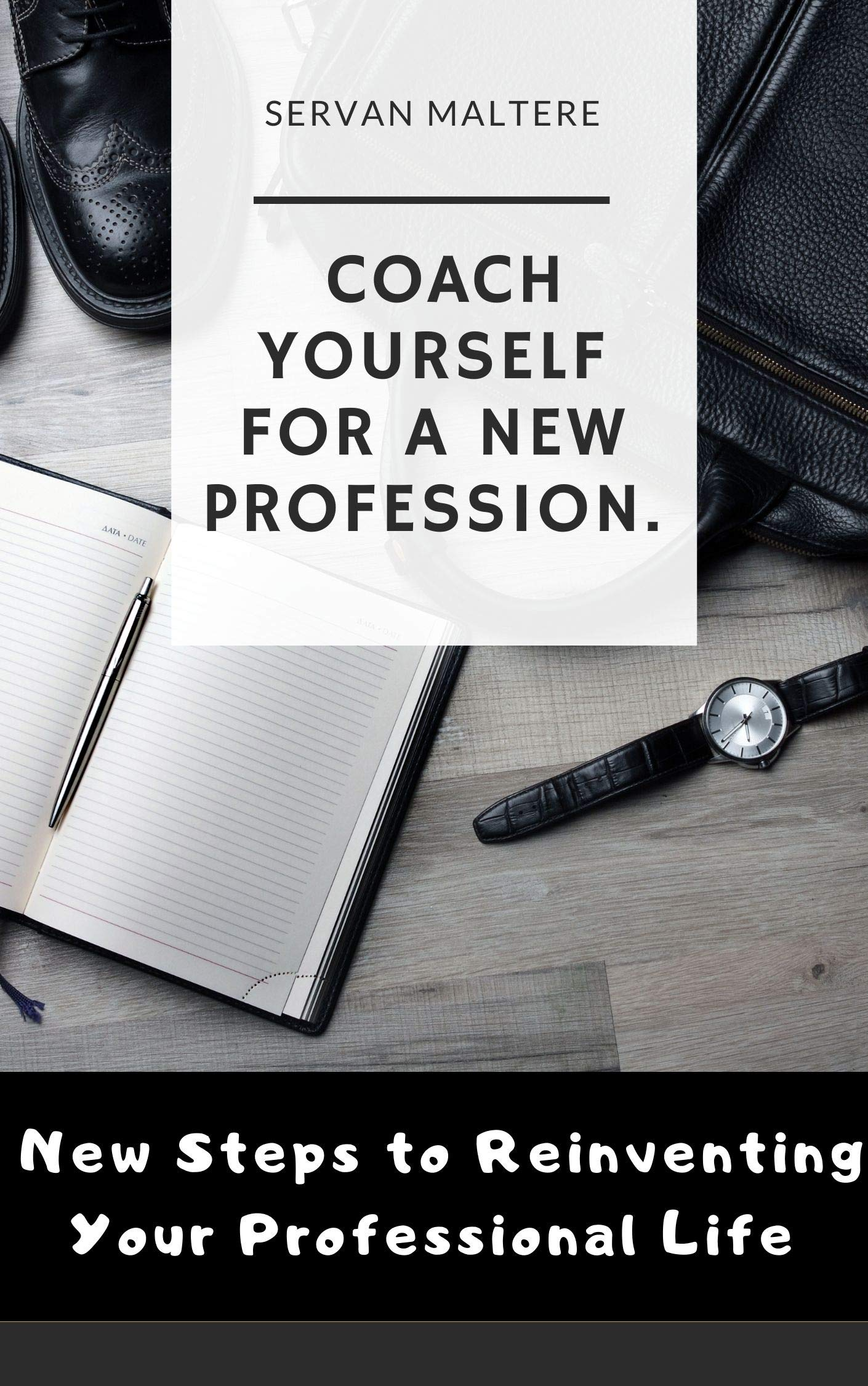 coach yourself for a new profession.: New Steps to Reinventing Your Professional Life