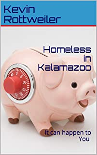 Homeless in Kalamazoo: It can happen to You