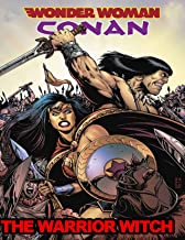 The Warrior Witch: Wonder Woman Conan Book 1