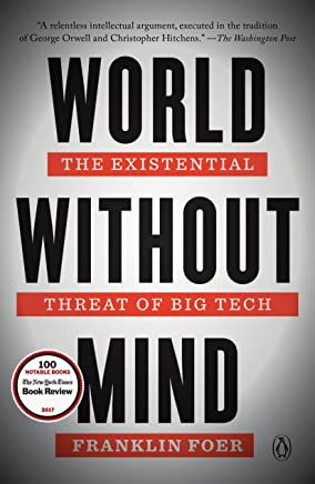 World Without Mind: The Existential Threat of Big Tech (English Edition)
