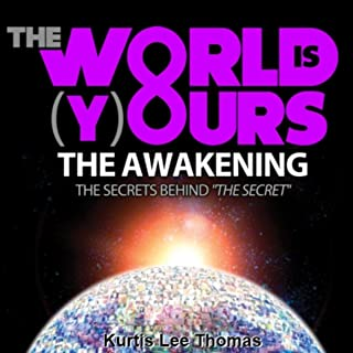 The World Is Yours - The Awakening: The Secrets Behind 'The Secret'