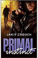 Primal Instinct (The Instinct Series Book 1) Kindle Edition