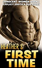 HEATHER'S FIRST TIME (EXPLICIT EROTICA SEX STORY) (INNOCENT WOMEN Book 1) (English Edition)