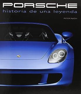 Porsche. Historia De Una Leyenda