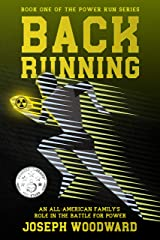 Back Running: An All-American family's role in the battle for power (The Power Run Series Book 1) Kindle Edition