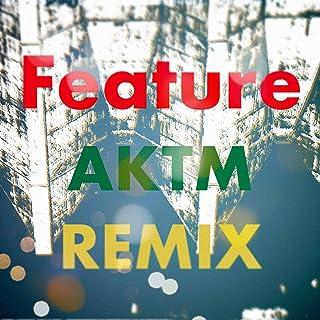 Feature (AKTM Remix)