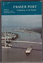Fraser Port: Freightway to the Pacific 1858-1986