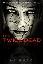 The Twice Dead (Waking The Zed Book 2)