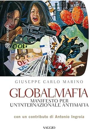 Globalmafia: Manifesto per uninternazionale antimafia (Tascabili. Saggi Vol. 427)