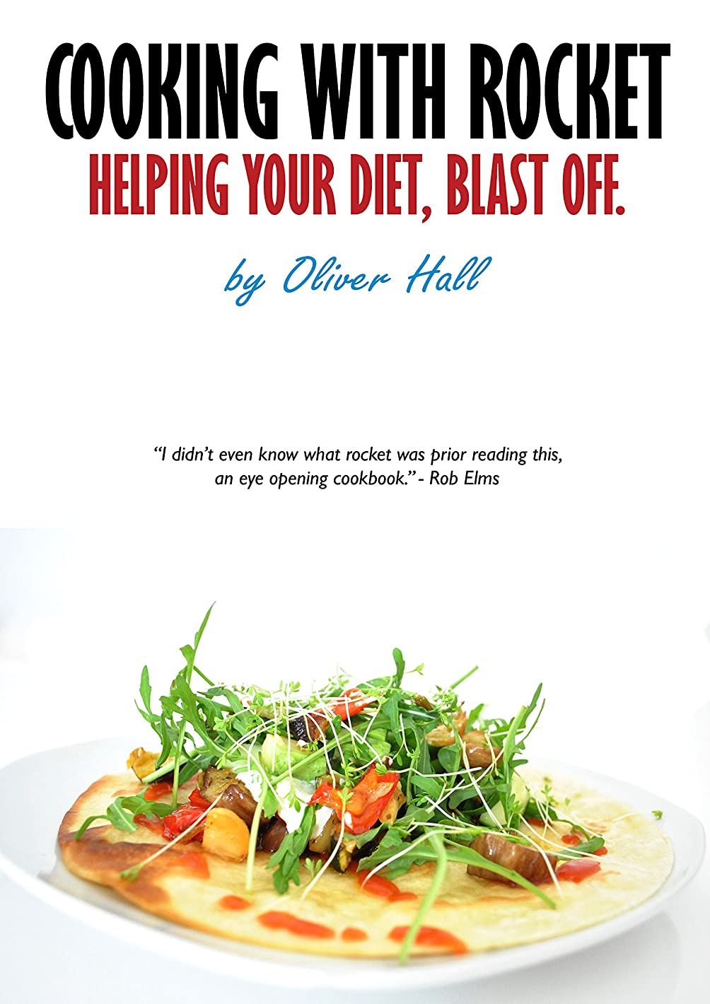 なくなるリンス机Cooking with Rocket: Helping your diet, blast off. (Cooking with Ollie Book 1) (English Edition)