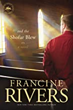 And the Shofar Blew: A Novel (The Contemporary Christian Fiction Story of a Young Minister and His Wife Set in Central Cal...