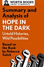Summary and Analysis of Hope in the Dark: Untold Histories, Wild Possibilities: Based on the Book by Rebecca Solnit
