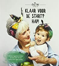 Klaar voor de start? Hap!: geef je (ongeboren) kleintje de beste start met de eerste 1000 dagen voeding. (Dutch Edition)