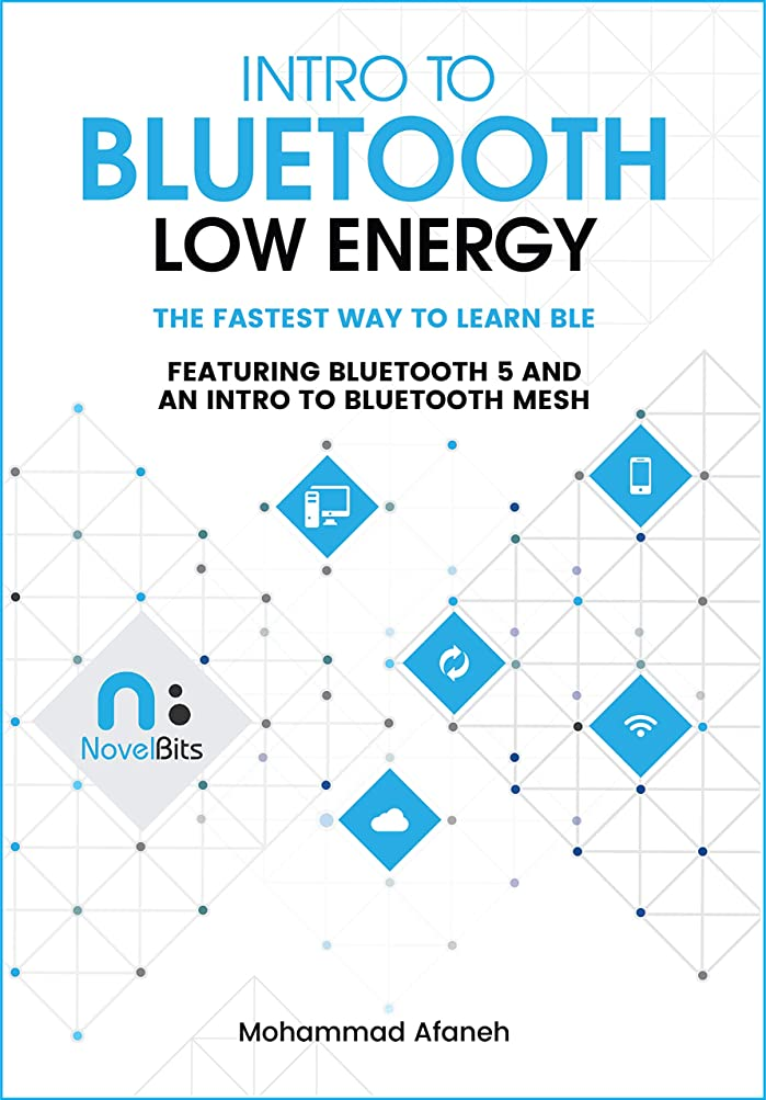 ワイドがんばり続けるメンテナンスIntro to Bluetooth Low Energy: The easiest way to learn BLE (English Edition)