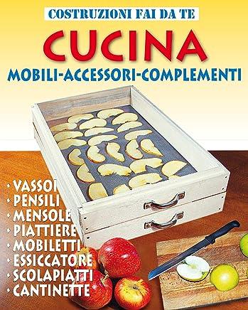 CUCINA: Mobili - Accessori - Complementi (Costruzioni Fai da te ...