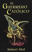 El Guerrero Catolico (Spanish Edition)