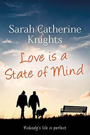 Love Is a State of Mind: Nobody's Life is Perfect (English Edition)