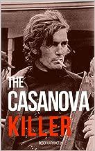 THE CASANOVA KILLER: The Shocking True Story of Serial Killer Paul John Knowles