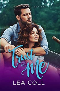 Trust in Me: A Fake Relationship Small Town Romance (All I Want Series Book 4)