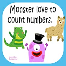 Monster love to count numbers.: Fun with monster learn to count essential first number from 1 to 10 For Kids, Kids 1-5 Years Old (Baby First Words, Number ... Toddler Book) (Monster love first words)