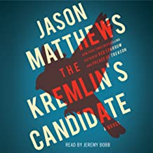 The Kremlin's Candidate: The Red Sparrow Trilogy, Book 3