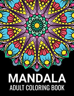 Mandala Adult Coloring Book: Beautiful Mandalas for Meditation, Stress Relief and Adult Relaxation | Over 50 Designs of Re...