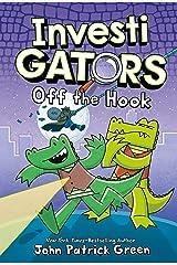 InvestiGators: Off the Hook Kindle Edition