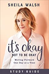 It's Okay Not to Be Okay Study Guide: Moving Forward One Day at a Time Kindle Edition