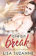 Clean Break (A Little Like Destiny Book 3)