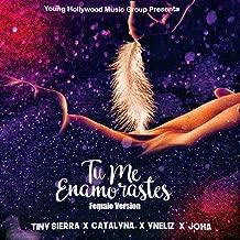 Tu Me Enamorastes (Female Version) [feat. Tiny Sierra, Catalyna & Joha]