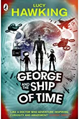 George and the Ship of Time (George's Secret Key to the Universe) Kindle Edition