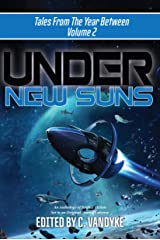 Under New Suns (Tales from the Year Between Book 2) Kindle Edition