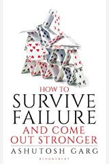 How to Survive Failure and Come out Stronger Kindle Edition