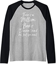 There's a Million Books I Haven't Read but Just You Wait Raglan Baseball Tee