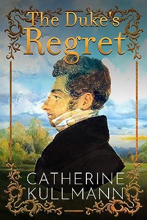 The Duke's Regret: A Short Regency Novel (The Duchess of Gracechurch Trilogy Book 3)
