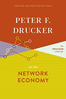 Peter F. Drucker on the Network Economy