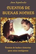 CUENTOS DE BUENAS NOCHES: Libro infantil: cuentos de hadas e historias para niños inteligentes. (Children's Books in Spanish)