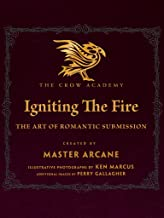 IGNITING THE FIRE: The Art of Romantic Submission (The Crow Academy Book 1)