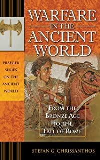 Warfare in the Ancient World: From the Bronze Age to the Fall of Rome