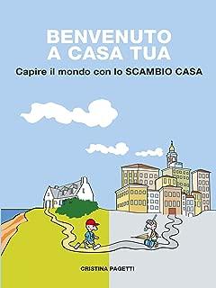 Benvenuto a casa tua (Italian Edition)