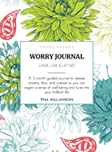 Mindfulmazing's Worry Journal: Live, Love, Let Go