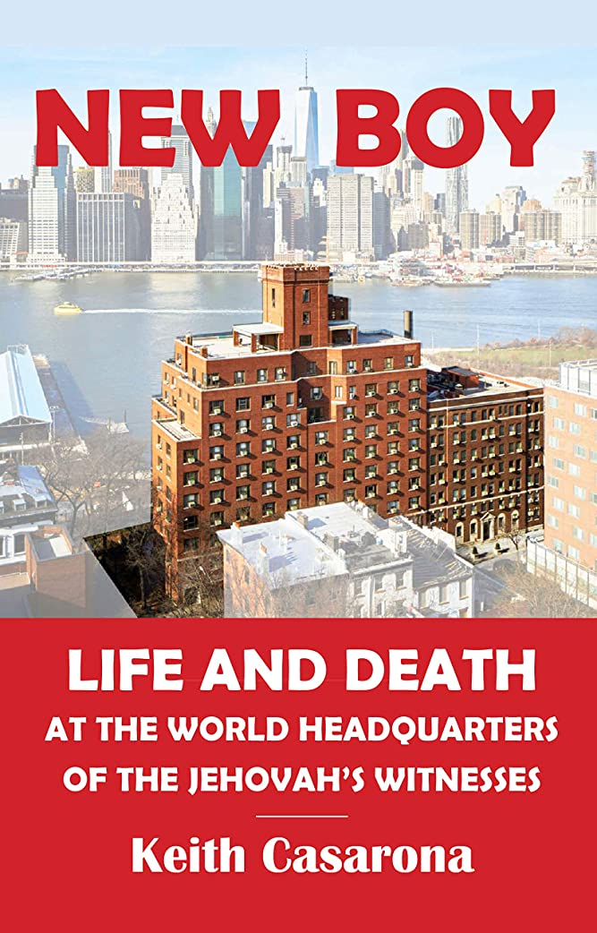 別の専制わかりやすいNew Boy: Life and Death  at the World Headquarters  of the Jehovah's Witnesses (English Edition)