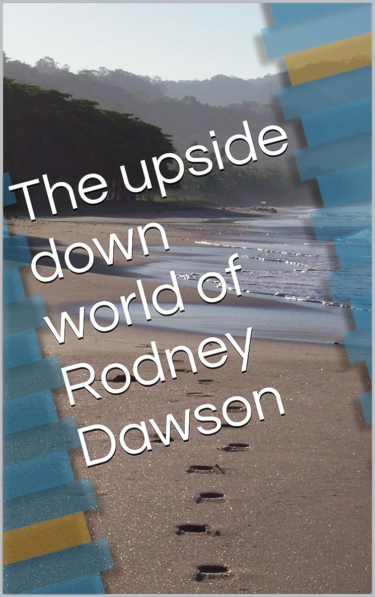 シンク動物安定したThe upside down world of Rodney Dawson: An ordinary man with an extraordinary God (English Edition)