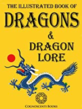 The Illustrated Book of Dragons and Dragon Lore (Cognoscenti Books)