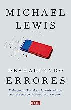 Deshaciendo Errores / The Undoing Project: A Friendship That Changed Our Minds: Kahneman, Tversky Y La Amistad Que Cambió ...