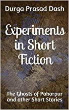 Experiments in Short Fiction: The Ghosts of Paharpur and other Short Stories (English Edition)